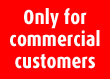 Only for commercial customers